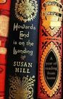 Susan Hill - Howard's End is on the Landing: A Year of Reading at Home